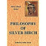 The Philosophy of Silver Birch (Silver Birch Series)