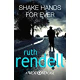 Shake Hands For Ever: (A Wexford Case)