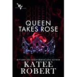 Queen Takes Rose (Wicked Villains Book 6)