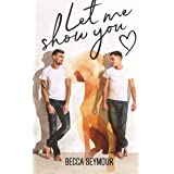Let Me Show You: A Low-Angst, Small-Town Romance (True-blue Book 1)