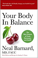 Your Body In Balance: The New Science of Food, Hormones and Health Kindle Edition