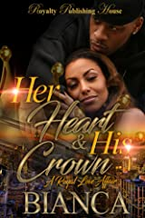 Her Heart & His Crown Kindle Edition