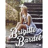 Les années Brigitte Bardot
