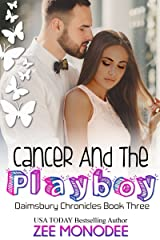 Cancer And The Playboy (The Daimsbury Chronicles Book 3) Kindle Edition