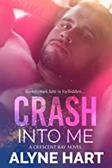 Crash Into Me (Crescent Bay Book 1) Kindle Edition