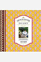 French Country Diary 2016 Calendar Calendar