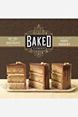 Baked Elements: Our Ten Favorite Ingredients (English Edition) Kindle版