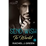 Send Wish To World (Book 1): Suspense, Medical, Doctor, Friendship Romance Story