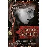 The Blood Gospel (Blood Gospel Book I)