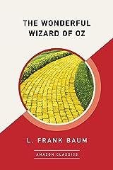 The Wonderful Wizard of Oz (AmazonClassics Edition) Kindle Edition