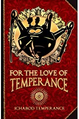 For the Love of Temperance (The Adventures of Ichabod Temperance Book 3) Kindle Edition