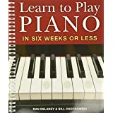 Learn to Play Piano in Six Weeks or Less: 1