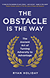 The Obstacle is the Way: The Ancient Art of Turning Adversit…