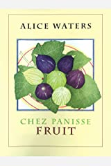 Chez Panisse Fruit Kindle Edition