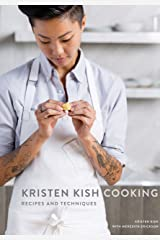 Kristen Kish Cooking: Recipes and Techniques: A Cookbook Kindle Edition