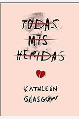 Todas mis heridas (Spanish Edition) Kindle Edition