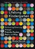 Lifelong Kindergarten: Cultivating Creativity through Projec…