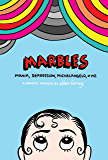 Marbles: Mania, Depression, Michelangelo and Me (English Edition)