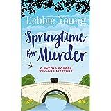 Springtime for Murder (Sophie Sayers Village Mysteries Book 5)