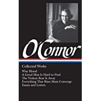 Flannery O'Connor: Collected Works (LOA #39): Wise Blood / A…