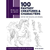 Draw Like an Artist: 100 Fantasy Creatures and Characters: Step-by-Step Realistic Line Drawing - A Sourcebook for Aspiring Ar