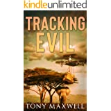 TRACKING EVIL: An African Adventure Story