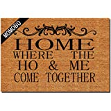 Funny Doormat Custom Indoor Doormat -Home, Where The Ho & Me Come Together Home and Office Decorative Entry Rug Garden/Kitche