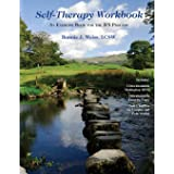 Self-Therapy Workbook: An Exercise Book For The IFS Process
