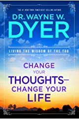 Change Your Thoughts, Change Your Life: Living the Wisdom of the Tao Kindle Edition