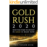 Gold Rush 2020: Why the time to invest in gold is right now…