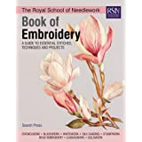 The RSN Book Of Embroidery: A Guide to Essential Stitches, Techniques and Projects