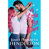 A Little Bit More: Short stories related to Janet's books