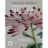 Kew Book of Embroidered Flowers: 11 Inspiring Projects with Reusable Iron-on Transfers