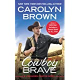 Cowboy Brave: Two full books for the price of one (Longhorn Canyon Book 3)