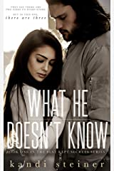 What He Doesn't Know (Best Kept Secrets Book 1) Kindle Edition
