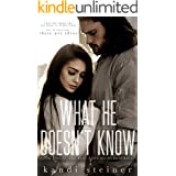 What He Doesn't Know (Best Kept Secrets Book 1)