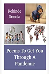 Poems To Get You Through A Pandemic Kindle Edition