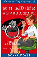 Murder Wears a Mask (A Kelly Armello Mystery Book 1) Kindle Edition