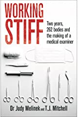Working Stiff: 2 years, 262 bodies and the making of a medical examiner Kindle Edition