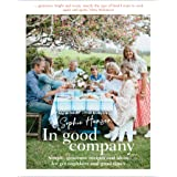 In Good Company: Simple, generous recipes and ideas for get-togethers and good times