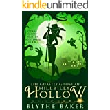 The Ghastly Ghost of Hillbilly Hollow (Ozark Ghost Hunter Mysteries Book 2)