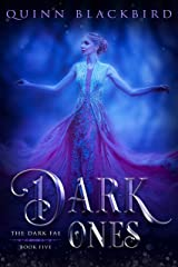 Dark Ones: A Dark Paranormal Romance (The Dark Fae Book 5) Kindle Edition