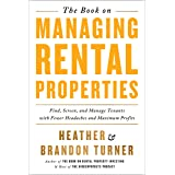 Book on Managing Rental Properties: A Proven System for Finding, Screening, and Managing Tenants with Fewer Headaches and Max