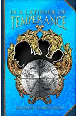 In a Latitude of Temperance (The Adventures of Ichabod Temperance Book 5) Kindle Edition