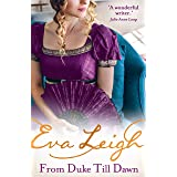 From Duke till Dawn: A Sexy Regency Romance. Perfect for fans of Poldark and Vanity Fair (Shady Ladies of London, Book 1)