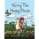 Harry the Happy Mouse: Teaching children to be kind to each other.: 2