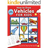 How to Draw Vehicles for Kids : Easy and Fun Step-by-Step Drawing Book (Drawing Book for Beginners) (How to draw books for ki