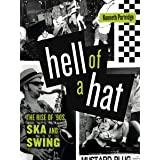 Hell of a Hat: The Rise of '90s SKA and Swing (American Music History)