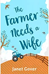 The Farmer Needs a Wife: An irresistibly fresh and funny romance Kindle Edition