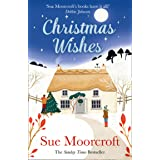 Christmas Wishes: From the Sunday Times bestselling and award-winning author of romance fiction comes a feel-good cosy Christ